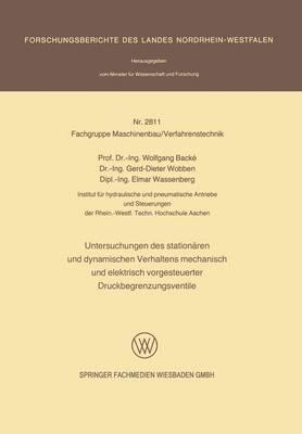 Untersuchungen Des Stationearen Und Dynamischen Verhaltens Mechanische Und Elektrisch Vorgesteuerter Druckbegrenzungsventile (Paperback)