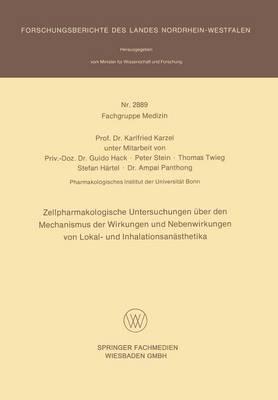 Zellpharmakologische Untersuchungen Euber Den Mechanismus Der Wirkungen Und Nebenwirkungen Von Lokal Und Inhalationsaneasthetika (Paperback)