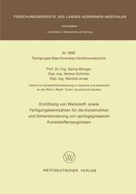 Ermittlung von Werkstoff- Sowie Fertigungskennzahlen fur die Konstruktion und Dimensionierung von Spritzgegossenen Kunststofferzeugnissen - Forschungsberichte des Landes Nordrhein-Westfalen / Fachgruppe Maschinenbau/Verfahrenstechnik 2892 (Paperback)