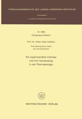 Experimentelle Arthrose Und Ihre Verwedung in Der Pharmakologie (Paperback)