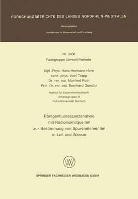 Reontgenfluoreszenzanalyse Mit Radionuklidquellen Zur Bestimmung Von Spurenelementen in Luft Und Wasser (Paperback)