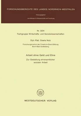 Arbeit Ohne Geld Und Ehre: Zur Gestaltung Ehrenamtlicher Sozialer Arbeit (Paperback)