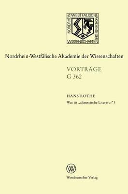 """Was ist """"Altrussische Literatur""""? - Nordrhein-Westfalische Akademie der Wissenschaften 362 (Paperback)"""