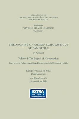 The Archive of Ammon Scholasticus of Panopolis: The Legacy of Harpocration - Abhandlungen der Nordrhein-Westfalischen Akademie der Wissenschaften 26/1 (Paperback)