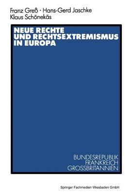 Neue Rechte Und Rechtsextremismus in Europa: Bundesrepublik, Frankreich, Gro britannien (Paperback)