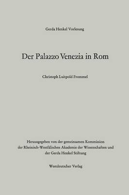 Der Palazzo Venezia in ROM - Gerda Henkel Vorlesung (Paperback)