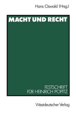 Macht Und Recht: Festschrift F�r Heinrich Popitz Zum 65. Geburtstag (Paperback)