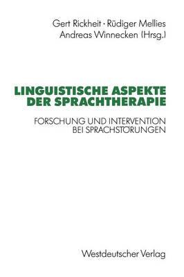 Linguistische Aspekte Der Sprachtherapie: Forschung Und Intervention Bei Sprachst rungen - Psycholinguistische Studien (Paperback)
