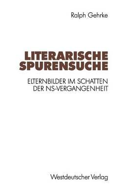 Literarische Spurensuche: Elternbilder Im Schatten Der NS-Vergangenheit (Paperback)