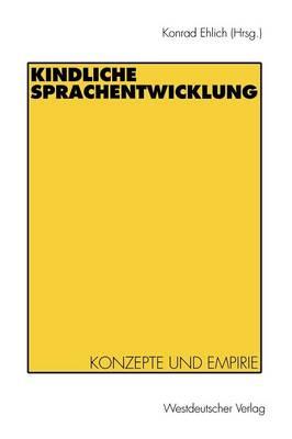 Kindliche Sprachentwicklung: Konzepte Und Empirie (Paperback)