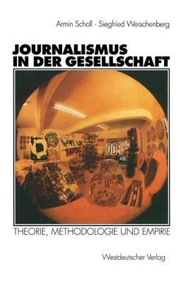 Journalismus in Der Gesellschaft (Paperback)