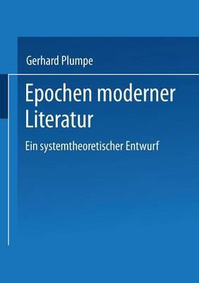 Epochen Moderner Literatur: Ein Systemtheoretischer Entwurf (Paperback)