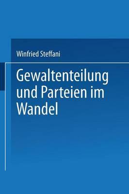 Gewaltenteilung Und Parteien Im Wandel (Paperback)