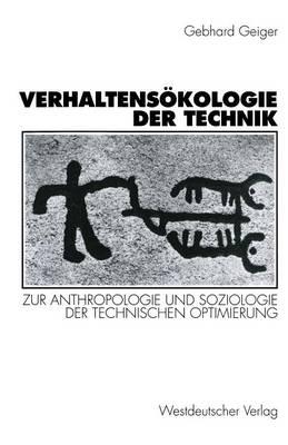 Verhaltens�kologie Der Technik: Zur Anthropologie Und Soziologie Der Technischen Optimierung (Paperback)