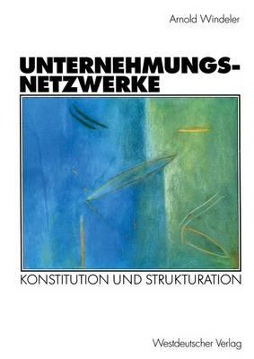 Unternehmungsnetzwerke - Organisation Und Gesellschaft (Paperback)