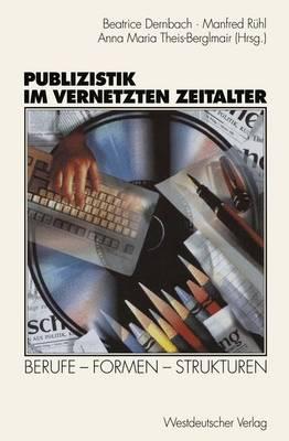 Publizistik im Vernetzten Zeitalter (Paperback)