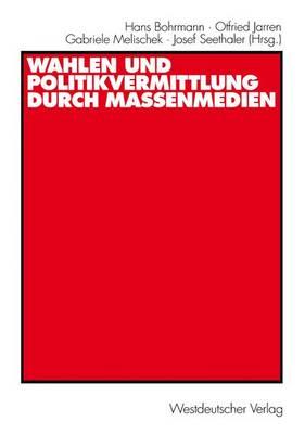 Wahlen und Politikvermittlung Durch Massenmedien (Paperback)