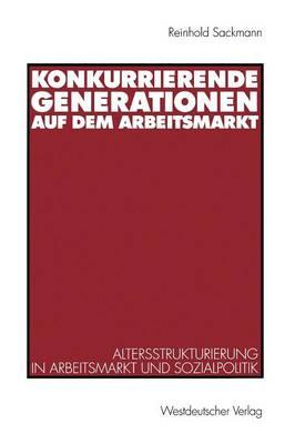 Konkurrierende Generationen auf dem Arbeitsmarkt (Paperback)