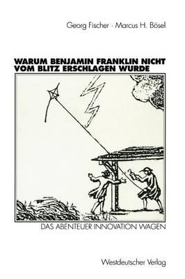 Warum Benjamin Franklin Nicht vom Blitz Erschlagen Wurde (Paperback)