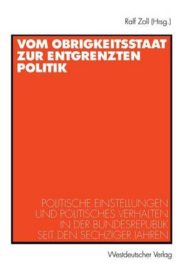Vom Obrigkeitsstaat zur Entgrenzten Politik (Paperback)