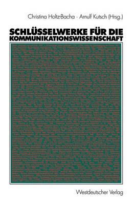 Schlusselwerke fur die Kommunikationswissenschaft (Paperback)