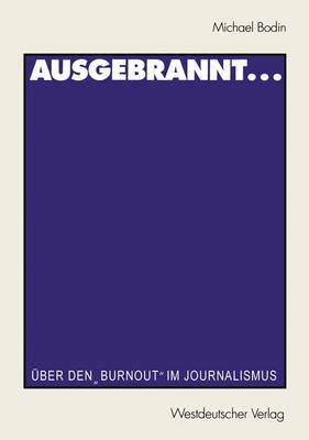Ausgebrannt... - Journalistik: Forschungsimpulse Fur Die Praxis (Paperback)