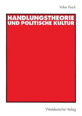 Handlungstheorie Und Politische Kultur (Paperback)