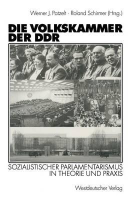 Die Volkskammer Der Ddr: Sozialistischer Parlamentarismus in Theorie Und Praxis (Paperback)