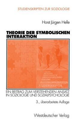 Theorie Der Symbolischen Interaktion - Studienskripten Zur Soziologie (Paperback)
