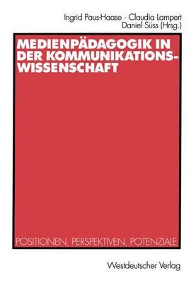 Medienpadagogik in der Kommunikationswissenschaft (Paperback)