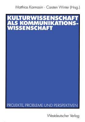 Kulturwissenschaft Als Kommunikationswissenschaft (Paperback)