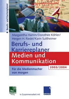 Berufs- und Karriereplaner Medien und Kommunikation 2003/2004 (Paperback)