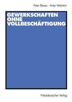 Gewerkschaften Ohne Vollbeschaftigung (Paperback)
