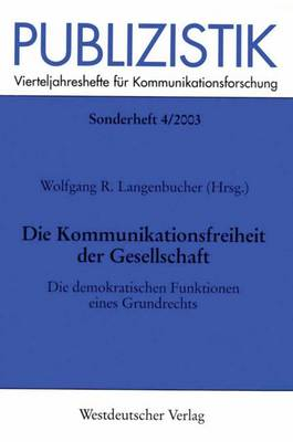 Die Kommunikationsfreiheit der Gesellschaft - Publizistik Sonderhefte 4 (Paperback)