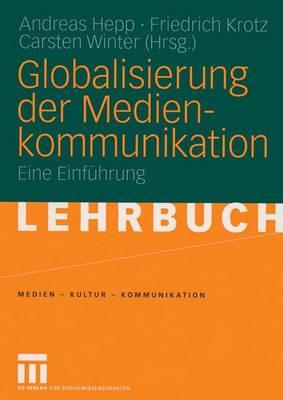Globalisierung der Medienkommunikation - Medien - Kultur - Kommunikation (Paperback)