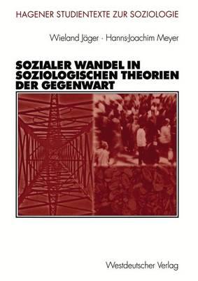 Sozialer Wandel in Soziologischen Theorien der Gegenwart - Studientexte Zur Soziologie (Paperback)