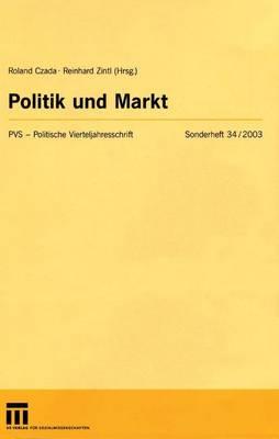 Politik und Markt - Politische Vierteljahresschrift Sonderhefte 34 (Paperback)