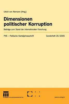 Dimensionen Politischer Korruption - Politische Vierteljahresschrift Sonderhefte 35 (Paperback)