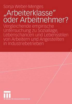 """Arbeiterklasse"" oder Arbeitnehmer? (Paperback)"