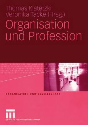 Organisation und Profession - Organisation Und Gesellschaft (Paperback)