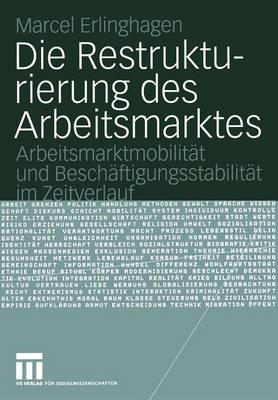 Die Restrukturierung des Arbeitsmarktes (Paperback)