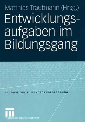 Entwicklungsaufgaben im Bildungsgang - Studien zur Bildungsgangforschung 5 (Paperback)