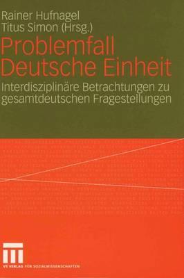 Problemfall Deutsche Einheit (Paperback)