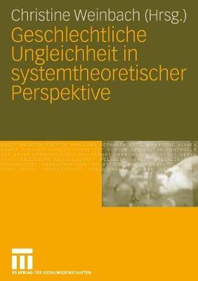 Geschlechtliche Ungleichheit in Systemtheoretischer Perspektive (Paperback)