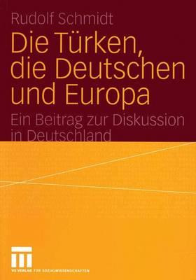 Die Turken, die Deutschen und Europa (Paperback)