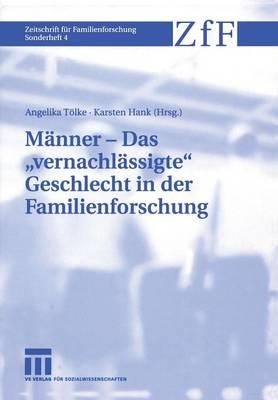 "Manner - das ""Vernachlassigte"" Geschlecht in der Familienforschung - Zeitschrift fur Familienforschung - Sonderheft 4 (Paperback)"