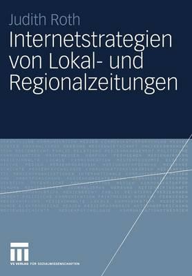 Internetstrategien Von Lokal- Und Regionalzeitungen (Paperback)