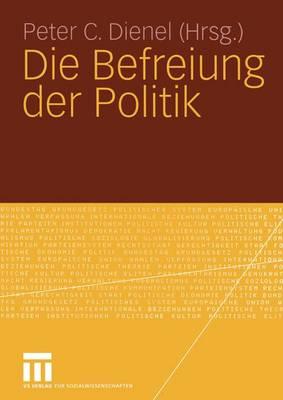 Die Befreiung Der Politik (Paperback)