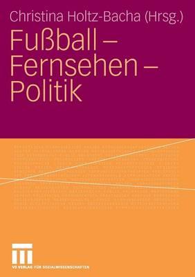 Fu ball - Fernsehen - Politik (Paperback)