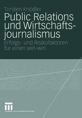 Public Relations und Wirtschaftsjournalismus - Organisationskommunikation (Paperback)